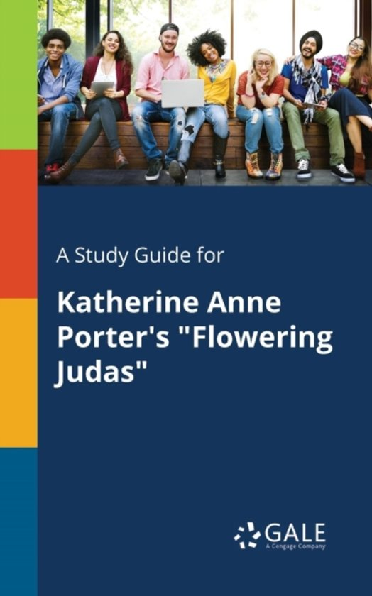 A Study Guide for Katherine Anne Porter's Flowering Judas