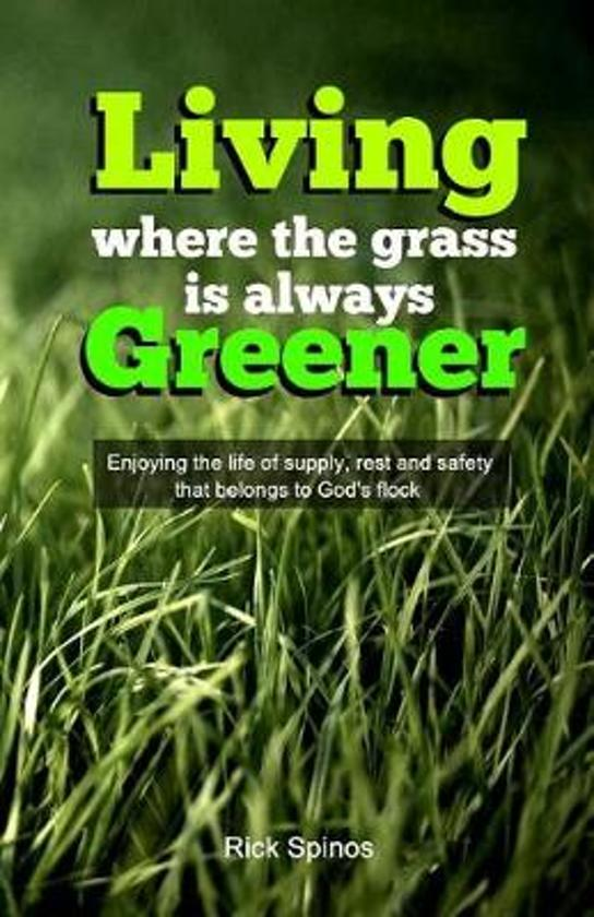 Living Where the Grass Is Always Greener