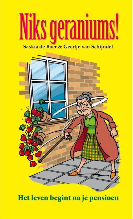 Boek cover Niks geraniums! van Geertje van Schijndel (Hardcover)