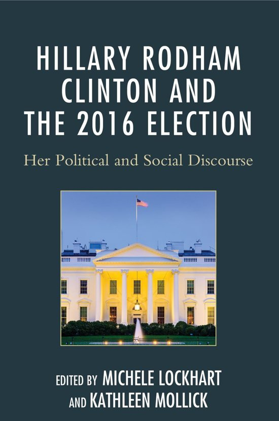 Hillary Rodham Clinton and the 2016 Election
