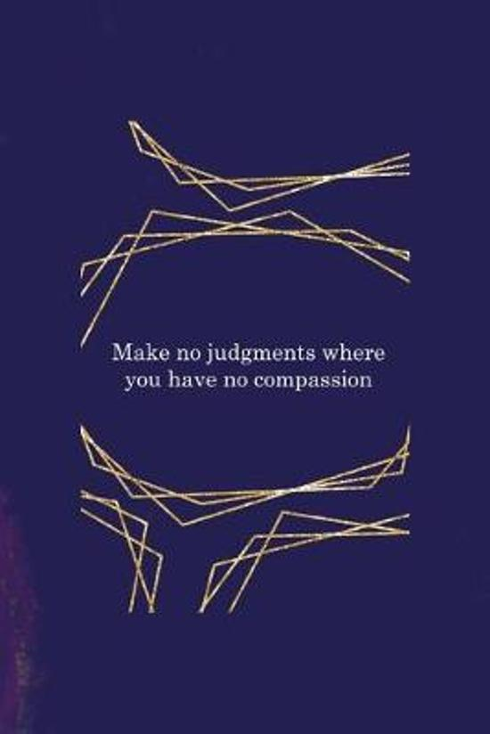 Make No Judgments Where You Have No Compassion: All Purpose 6x9 Blank Lined Notebook Journal Way Better Than A Card Trendy Unique Gift Purple Quartz J