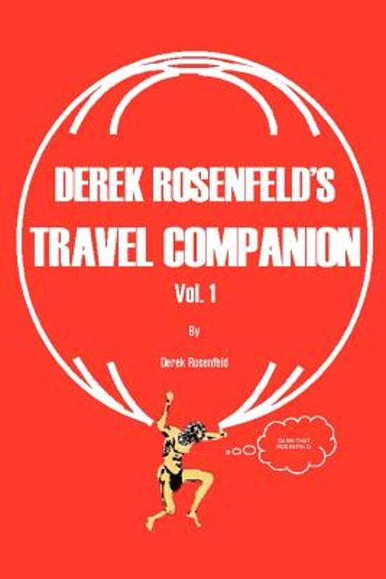 Derek Rosenfeld's Travel Companion, Vol. 1