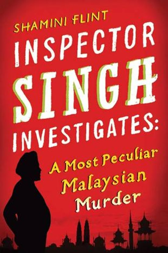 Inspector Singh Investigates: A Most Peculiar Malaysian Murder