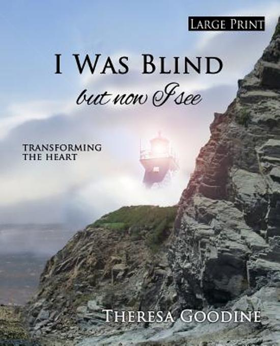I Was Blind But Now I See - Large Print