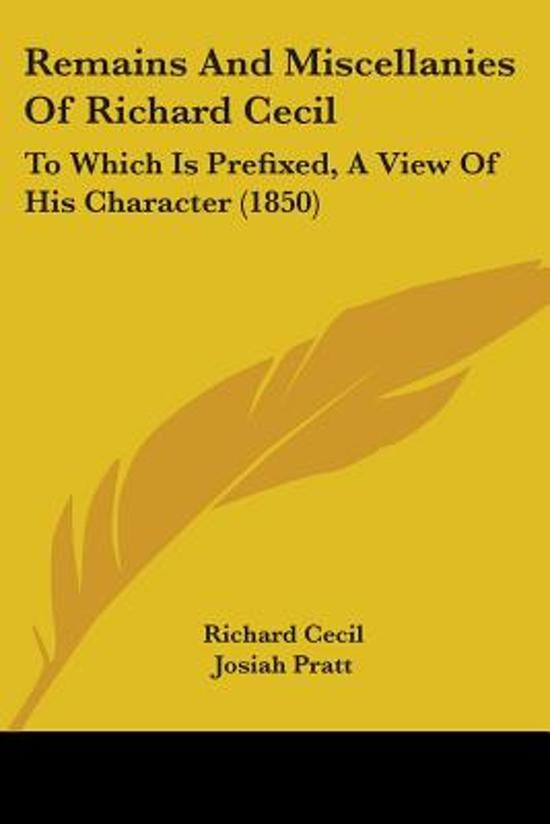 Remains And Miscellanies Of Richard Cecil
