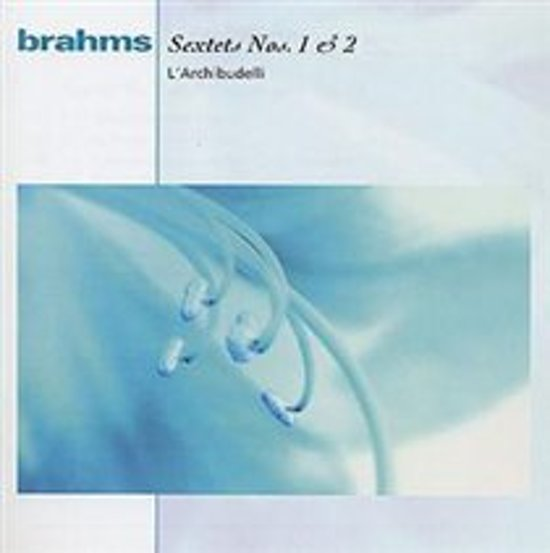 Brahms:  Sextets Op. 18 & Op.