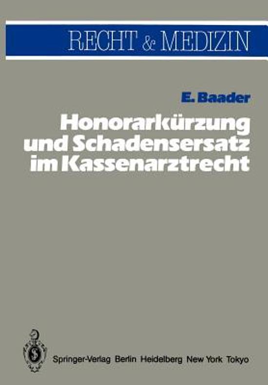 Honorarkurzung und Schadensersatz Wegen Unwirtschaftlicher Behandlungs- und Verordnungsweise im Kassenarztrecht