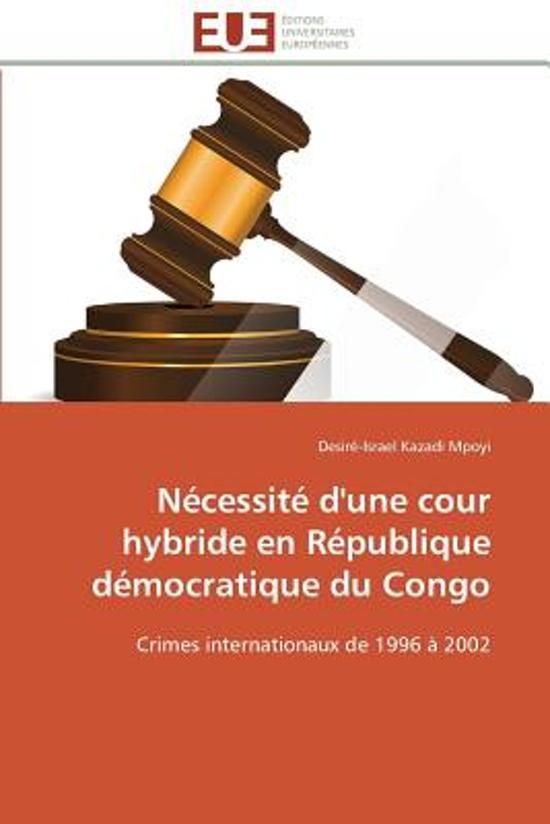 N�cessit� d'Une Cour Hybride En R�publique D�mocratique Du Congo