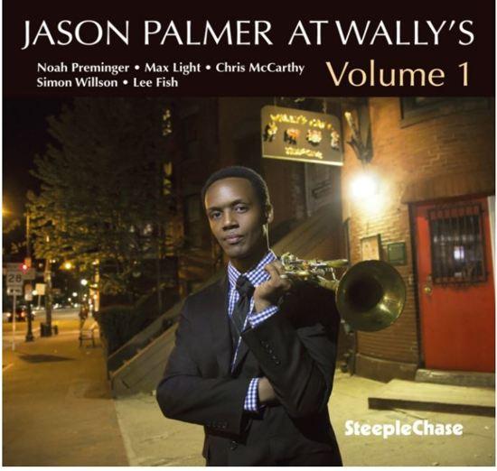 Jason Palmer At Wally's Vol. 1