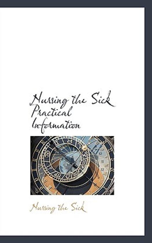 Nursing the Sick Practical Information