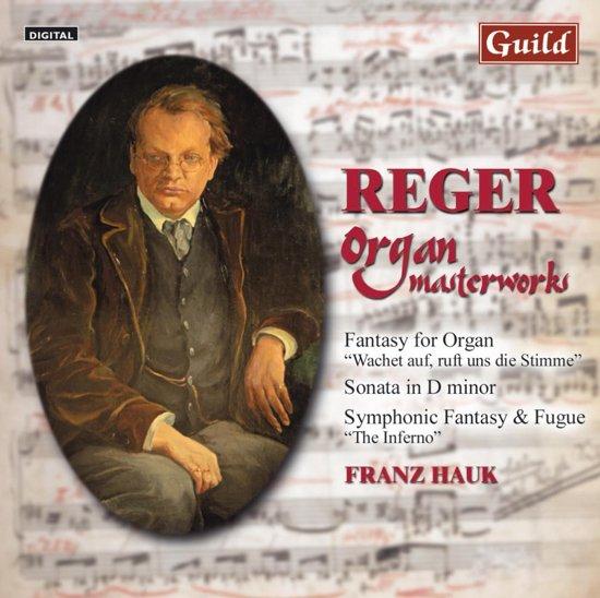 Reger: Organ Masterworks / Franz Hauk