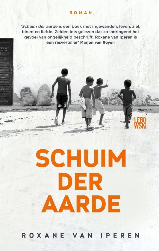 Boek cover Schuim der aarde van Roxane van Iperen (Paperback)