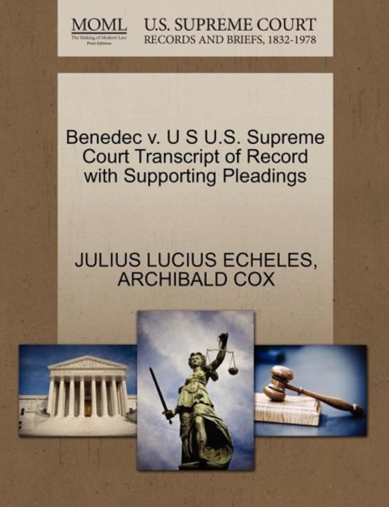 Benedec V. U S U.S. Supreme Court Transcript of Record with Supporting Pleadings