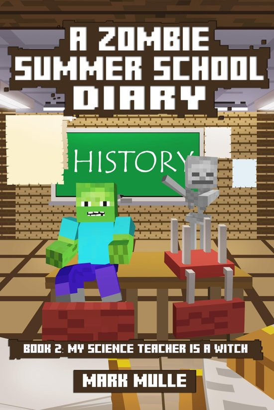 A Zombie Summer School Diary, Book 2: My Science Teacher is A Witch