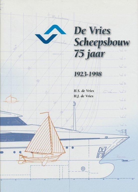 De Vries scheepsbouw 75 jaar - H.S. de Vries pdf epub
