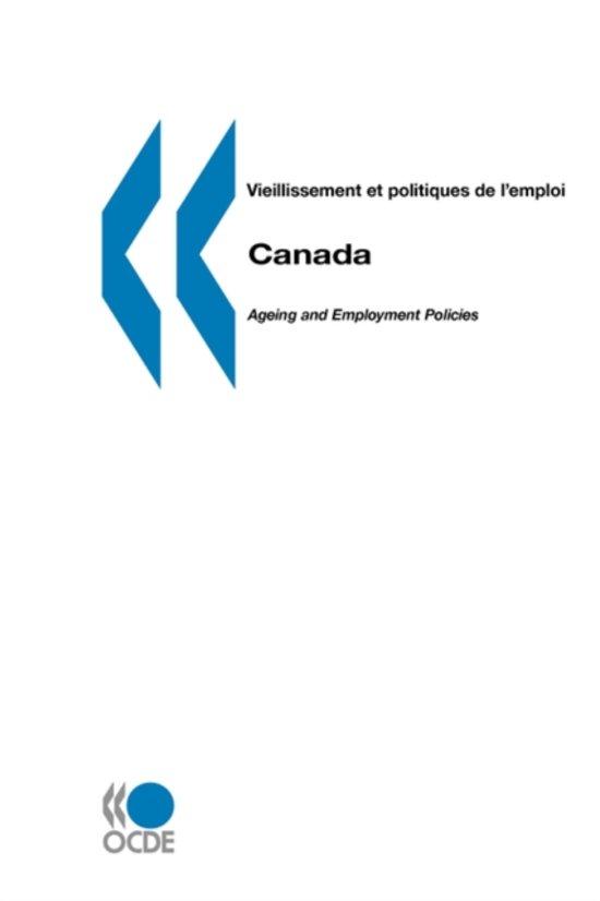 Vieillissement Et Politiques De L'emploi/Ageing and Employment Policies Canada