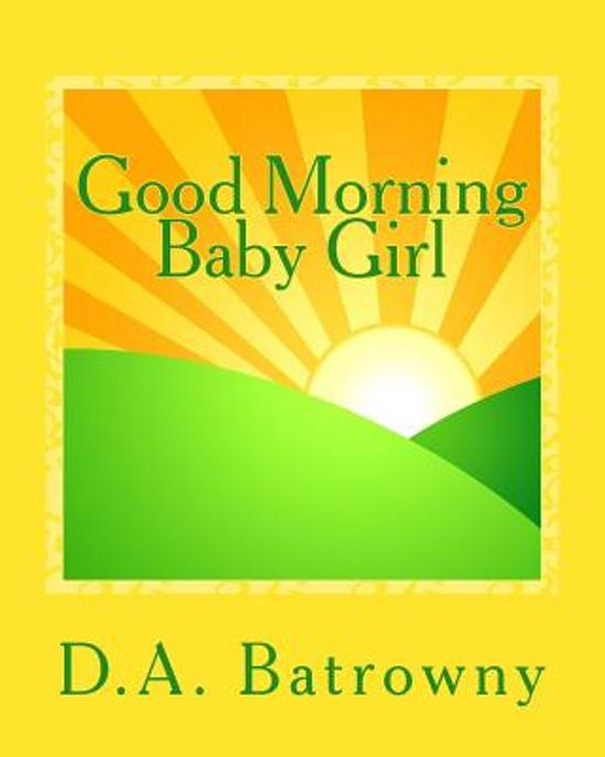 Bolcom Good Morning Baby Girl 9781542892643 D A Batrowny Boeken