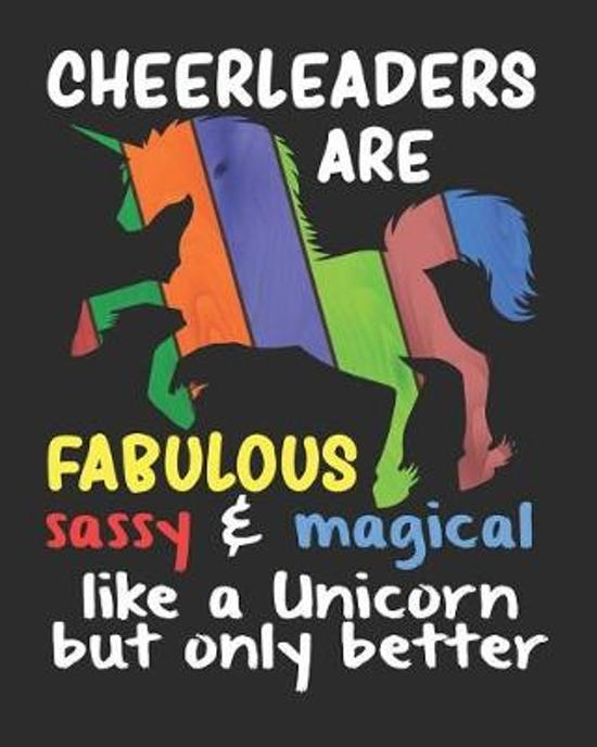 Cheerleaders are Fabulous Sassy & Magical Like a Unicorn But Only Better