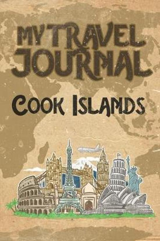 My Travel Journal Cook Islands: 6x9 Travel Notebook or Diary with prompts, Checklists and Bucketlists perfect gift for your Trip to Cook Islands for e