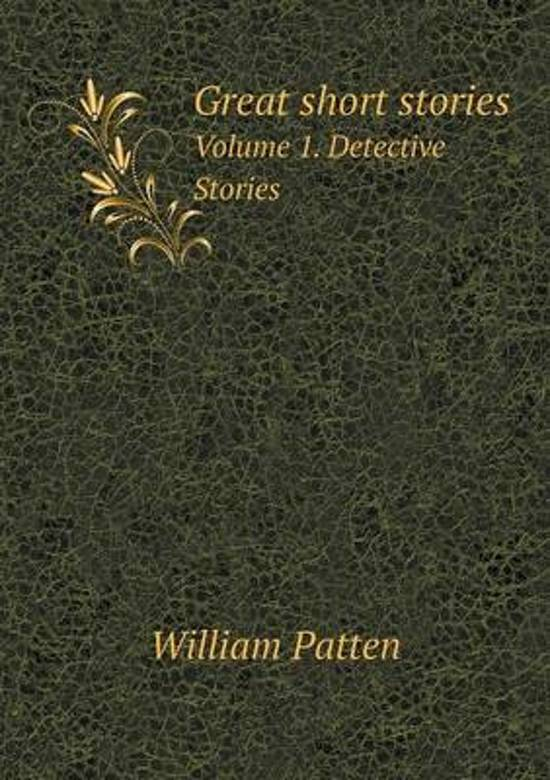 Great Short Stories Volume 1. Detective Stories