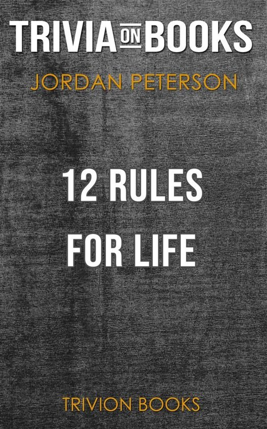 Boek cover 12 Rules for Life by Jordan B. Peterson (Trivia-On-Books) van Trivion Books (Onbekend)