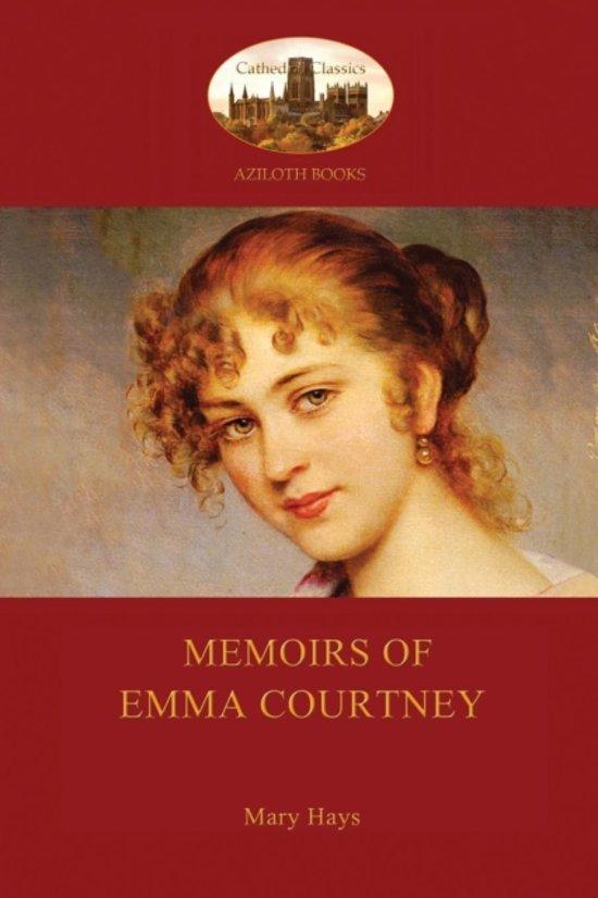 Memoirs of Emma Courtney - An 18th Century Feminist Classic (Aziloth Books)