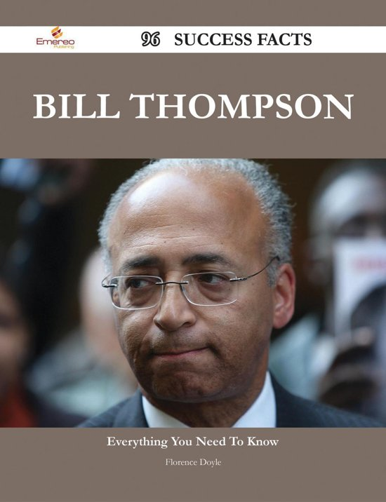 Bill Thompson 96 Success Facts - Everything you need to know about Bill Thompson