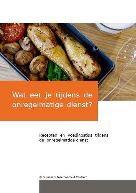 Receptenboek 'Wat eet je tijdens de onregelmatige dienst?'