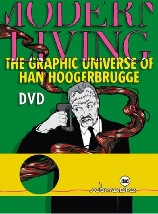 Modern Living - The Graphic Universe Of Han Hoogerbrugge