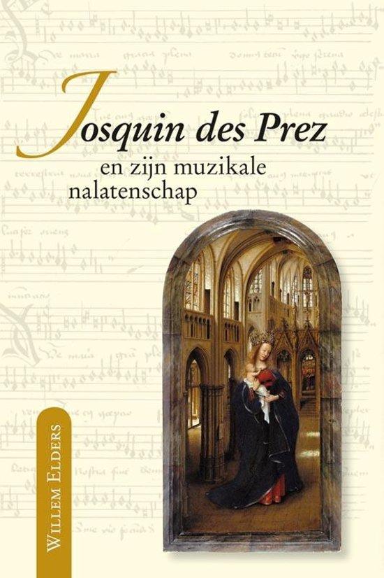 Middeleeuwse studies en bronnen 133 - Josquin des Prez en zijn muzikale nalatenschap