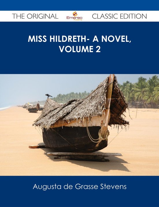 Miss Hildreth- A Novel, Volume 2 - The Original Classic Edition
