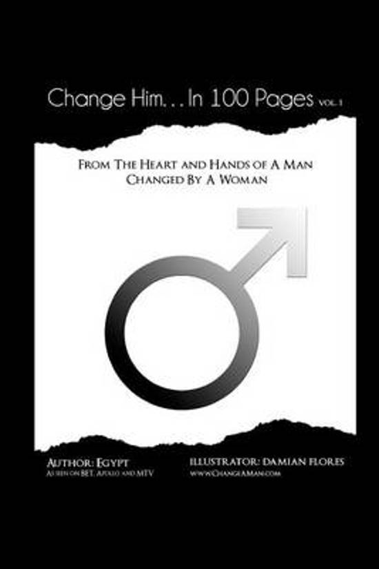 Change Him...in 100 Pages