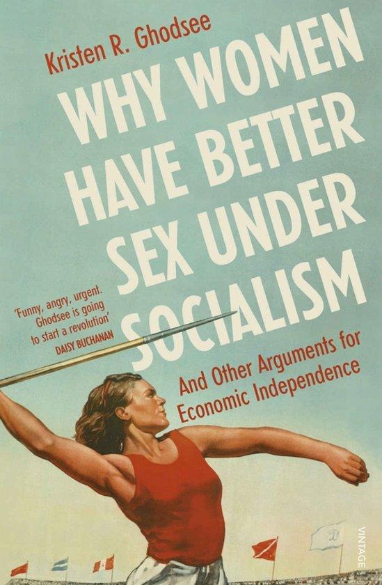 Boek cover Why Women Have Better Sex Under Socialism van Kristen R. Ghodsee (Paperback)