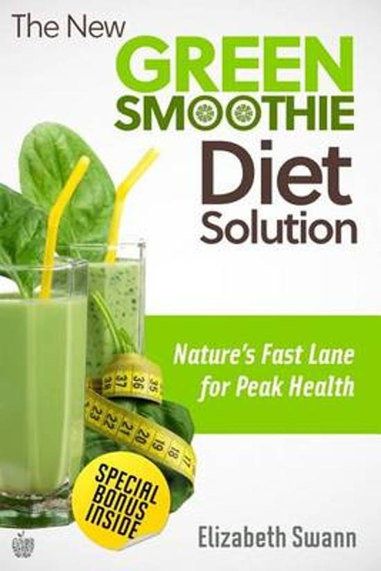 The New Green Smoothie Diet Solution