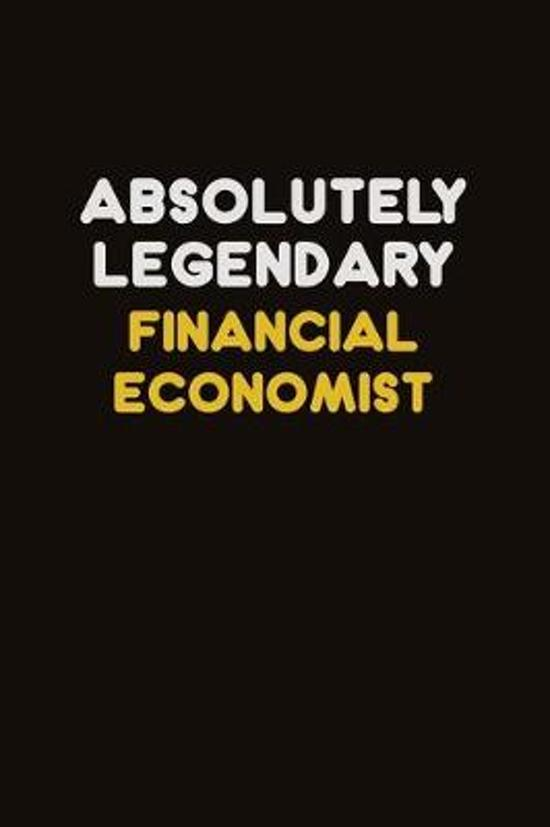 Absolutely Legendary Financial economist: Career journal, notebook and writing journal for encouraging men, women and kids. A framework for building y