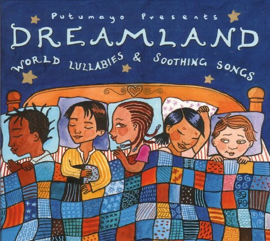 Putumayo Kids Presents: Dreamland - World Lullabies & Sooting Songs