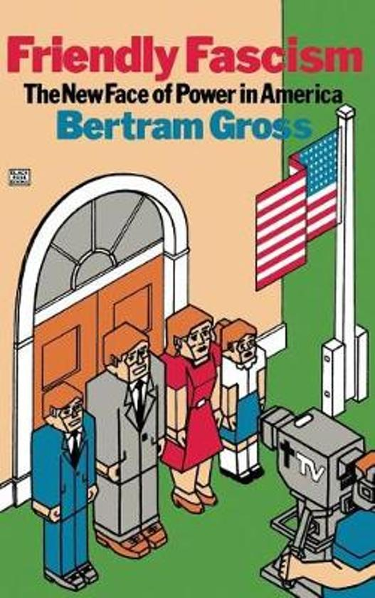 Boek cover Friendly Fascism! van Bertram Gross (Hardcover)