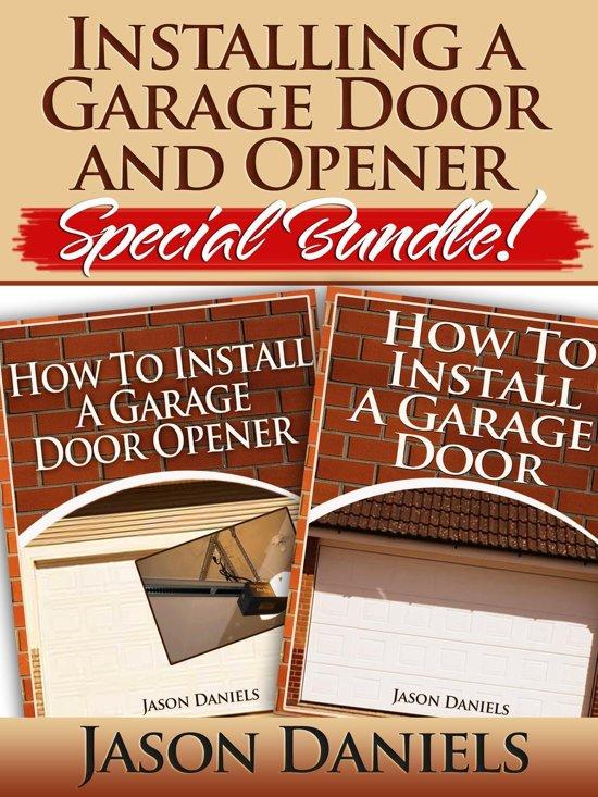 Bol Installing A Garage Door And Opener Special Bundle