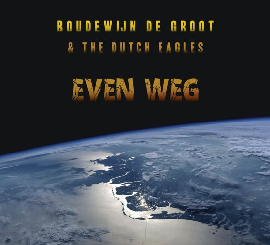 Groot,Boudewijn De/Dutch Eagles,The - Even Weg