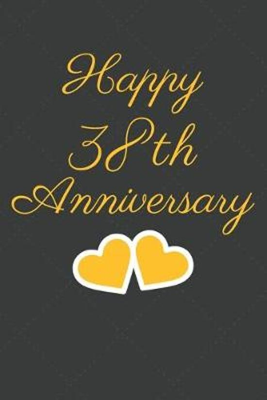 Happy 38th Anniversary: 38th Anniversary Gift / Journal / Notebook / Unique Greeting Cards Alternative Heart Theme