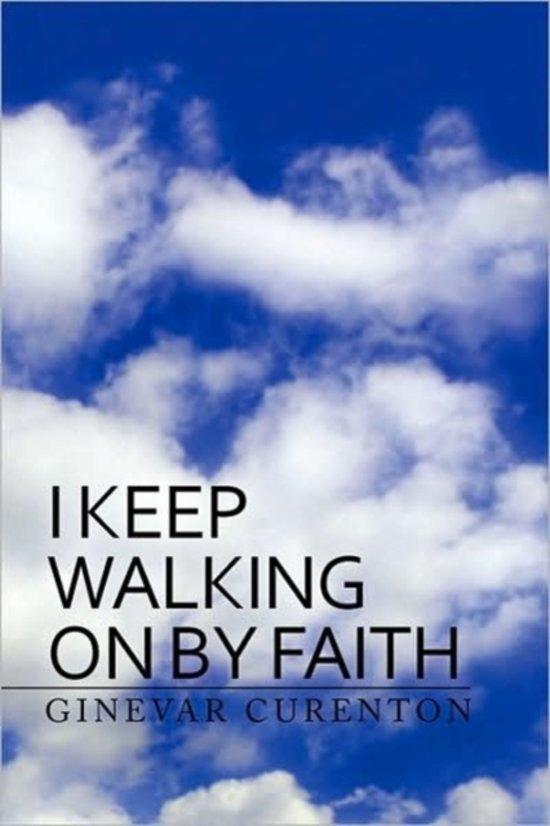 I Keep Walking on by Faith
