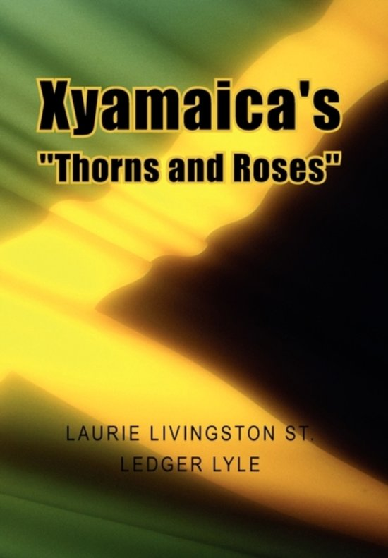 Xyamaica's ''Thorns and Roses''