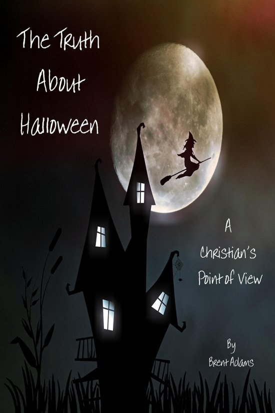 The Truth About Halloween A Christian's Point of View