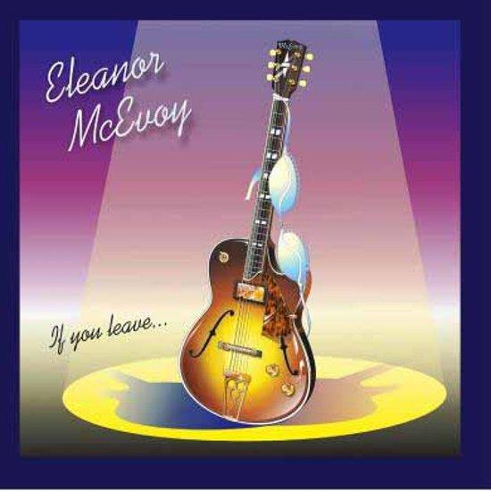 CD cover van If You Leave -Hq- van Eleanor McEvoy