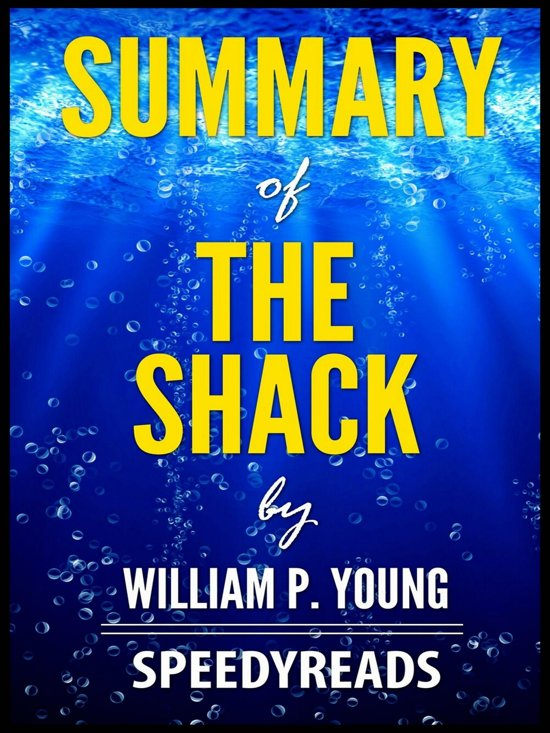 Bol Com Summary Of The Shack By William P Young Ebook