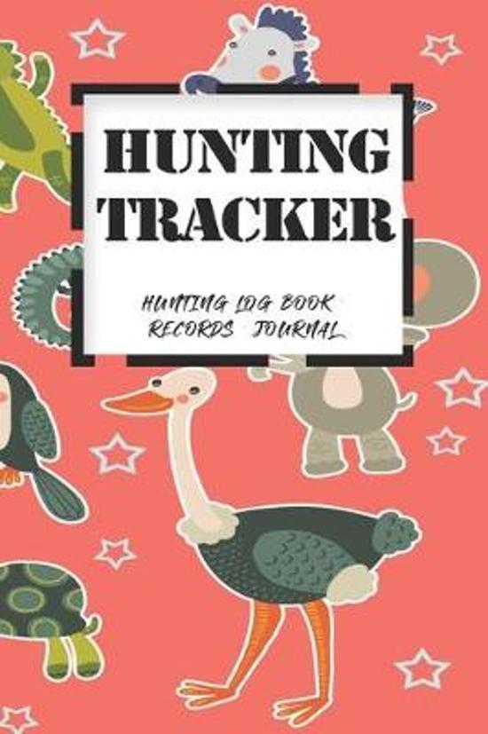 Hunting Log Book Records Journal: Hunting Tracker Hunting Forest Hunter Huntsman Wild Deer Bear Fox