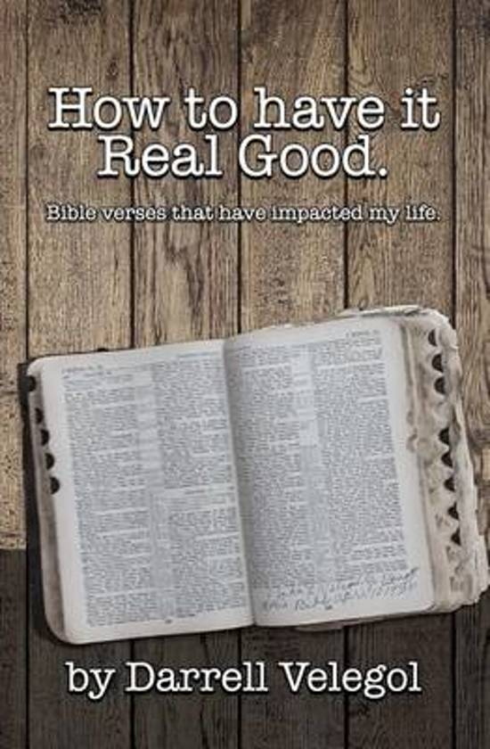 How to Have It Real Good