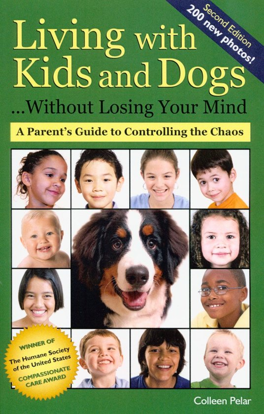LIVING WITH KIDS AND DOGS WITHOUT LOSING YOUR MIND 2ND ED.