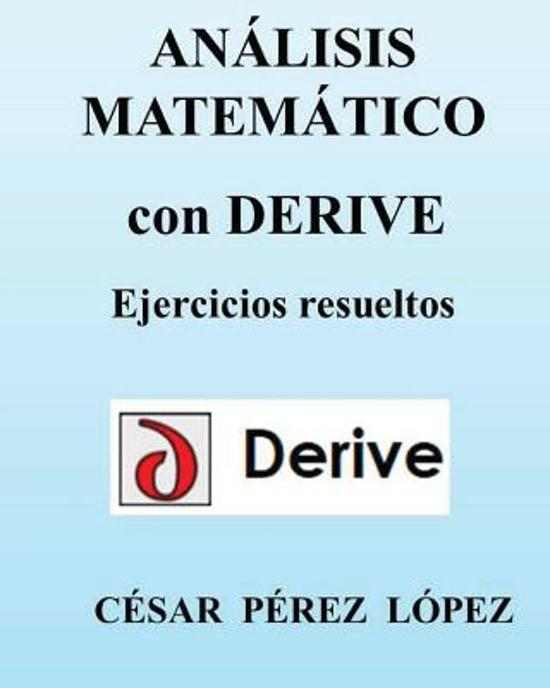 Analisis Matematico Con Derive. Ejercicios Resueltos