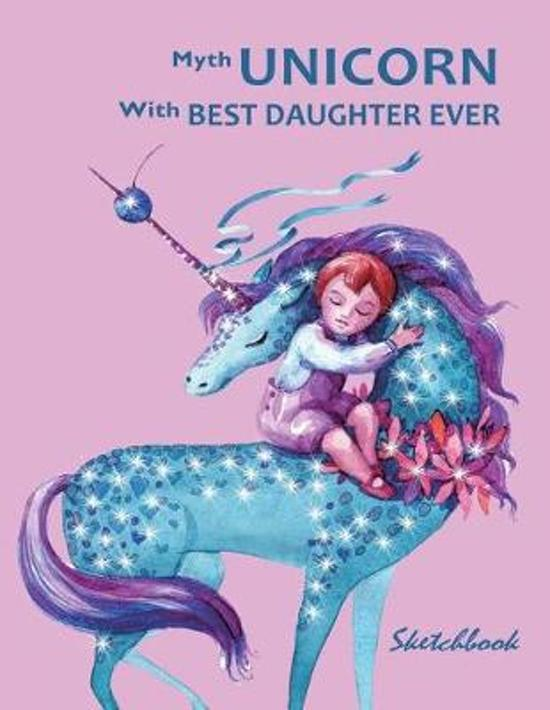 Myth Unicorn with Best Daughter Ever Sketchbook
